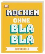 Cover-Bild zu Austruy, Anna: Kochen ohne Blabla Low Budget