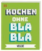 Cover-Bild zu Austruy, Anna: Kochen ohne Blabla Veggie