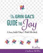 Cover-Bild zu Willis, Kathy Carlton: The Grin Gal's Guide to Joy: A Story, Study & Steps 7-Week Bible Study