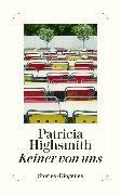 Cover-Bild zu Highsmith, Patricia: Keiner von uns (eBook)