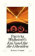 Cover-Bild zu Highsmith, Patricia: Ein Spiel für die Lebenden (eBook)