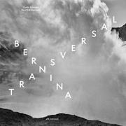 Cover-Bild zu Bernina Glaciers (Hrsg.): Bernina transversal. Guido Baselgia - Bearth und Deplazes