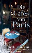 Cover-Bild zu Rousseau, Murielle: Die Cafés von Paris