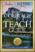 Cover-Bild zu Palmer, Parker J.: The Courage to Teach Guide for Reflection and Renewal, 20th Anniversary Edition (eBook)