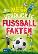 Cover-Bild zu Braun, Christina: Mega verrückte Fußballfakten