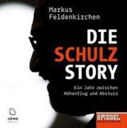Cover-Bild zu Feldenkirchen, Markus: Die Schulz-Story: Ein Jahr zwischen Höhenflug und Absturz - Ein SPIEGEL-Hörbuch