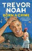 Cover-Bild zu Noah, Trevor: Born a Crime