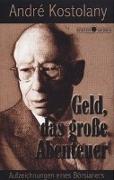 Cover-Bild zu Kostolany, André: Geld - Das grosse Abenteuer
