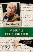 Cover-Bild zu Kostolany, André: Mehr als Geld und Gier