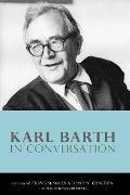 Cover-Bild zu McMaken, W. Travis (Hrsg.): Karl Barth in Conversation (eBook)