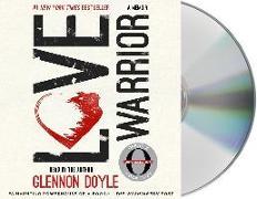Cover-Bild zu Doyle, Glennon: Love Warrior: A Memoir