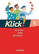 Cover-Bild zu Bastian, Beate: Klick! Deutsch, Westliche Bundesländer, 5. Schuljahr, Sprechen, Lesen, Schreiben, Schülerbuch