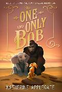 Cover-Bild zu Applegate, Katherine: The One And Only Bob