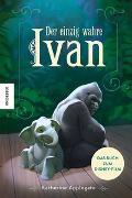 Cover-Bild zu Applegate, Katherine: Der einzig wahre Ivan