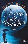 Cover-Bild zu Haig, Matt: Ich und die Menschen (eBook)