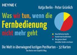 Cover-Bild zu Berlin, Katja: Was wir tun, wenn die Fernbedienung nicht mehr geht