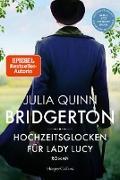 Cover-Bild zu Quinn, Julia: Bridgerton - Hochzeitsglocken für Lady Lucy (eBook)