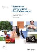 Cover-Bild zu Krause, Frank: Ressourcen aktivieren mit dem Unbewussten