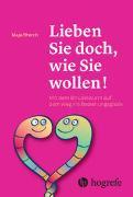 Cover-Bild zu Storch, Maja: Lieben Sie doch, wie Sie wollen!