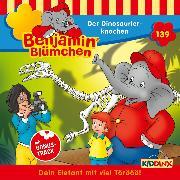 Cover-Bild zu Andreas, Vincent: Benjamin Blümchen - Folge 139: Der Dinosaurierknochen (Audio Download)