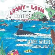 Cover-Bild zu White, Jenny: Loony the Loon and the Littered Lake (eBook)
