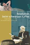 Cover-Bild zu Hahnloser, Bettina: Revolution beim schwarzen Kaffee