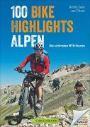 Cover-Bild zu Zahn, Achim: 100 Bike Highlights Alpen