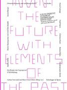 Cover-Bild zu Notz, Adrian (Hrsg.): Invent the Future with Elements of the Past