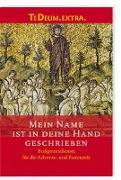 Cover-Bild zu Herstellung (Hrsg.): Mein Name ist in deine Hand geschrieben