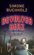 Cover-Bild zu Buchholz, Simone: Revolverherz