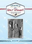Cover-Bild zu Kurtti, Jeff: Travels With Walt Disney