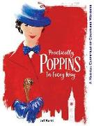 Cover-Bild zu Kurtti, Jeff: Practically Poppins in Every Way: A Magical Carpetbag of Countless Wonders