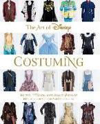 Cover-Bild zu Kurtti, Jeff: The Art of Disney Costuming: Heroes, Villains, and Spaces Between