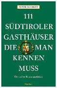 Cover-Bild zu Eickhoff, Peter: 111 Südtiroler Gasthäuser, die man kennen muss