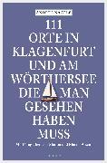 Cover-Bild zu Nagele, Andrea: 111 Orte in Klagenfurt und am Wörthersee, die man gesehen haben muss (eBook)