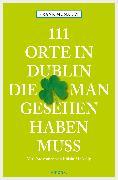 Cover-Bild zu McNally, Frank: 111 Orte in Dublin, die man gesehen haben muss (eBook)