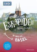 Cover-Bild zu Saladin, Barbara: 52 kleine & große Eskapaden in und um Basel