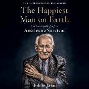 Cover-Bild zu Jaku, Eddie: The Happiest Man on Earth Lib/E: The Beautiful Life of an Auschwitz Survivor