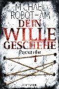 Cover-Bild zu Robotham, Michael: Dein Wille geschehe (eBook)