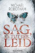 Cover-Bild zu Robotham, Michael: Sag, es tut dir leid