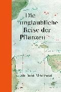 Cover-Bild zu Mancuso, Stefano: Die unglaubliche Reise der Pflanzen