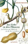 Cover-Bild zu Mancuso, Stefano: Aus Liebe zu den Pflanzen