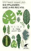 Cover-Bild zu Mancuso, Stefano: Die Pflanzen und ihre Rechte