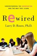 Cover-Bild zu Rosen, Larry D.: Rewired: Understanding the Igeneration and the Way They Learn