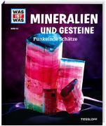 Cover-Bild zu Finan, Karin: WAS IST WAS Band 45 Mineralien und Gesteine. Funkelnde Schätze
