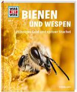 Cover-Bild zu Rigos, Alexandra: WAS IST WAS Band 19 Bienen und Wespen. Flüssiges Gold und spitzer Stachel