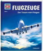 Cover-Bild zu Kaluza, Martin: WAS IST WAS Band 10 Flugzeuge. Der Traum vom Fliegen
