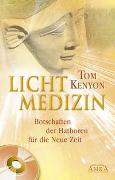 Cover-Bild zu Kenyon, Tom: Lichtmedizin. Botschaften der Hathoren für die Neue Zeit
