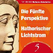Cover-Bild zu Kenyon, Tom: Die Fünfte Perspektive & Hathorischer Lichtstrom (Audio Download)