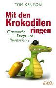 Cover-Bild zu Kenyon, Tom: Mit den Krokodilen ringen (eBook)